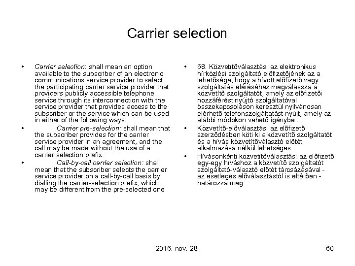 Carrier selection • • • Carrier selection: shall mean an option available to the