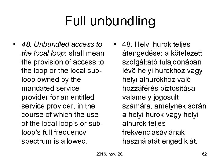 Full unbundling • 48. Unbundled access to the local loop: shall mean the provision