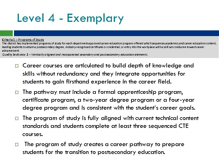 Level 4 - Exemplary Criteria 1 – Programs of Study The district has implemented