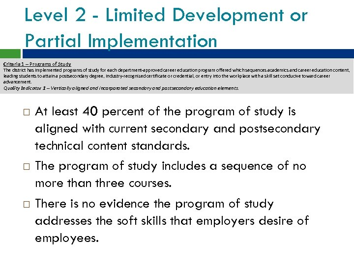 Level 2 - Limited Development or Partial Implementation Criteria 1 – Programs of Study