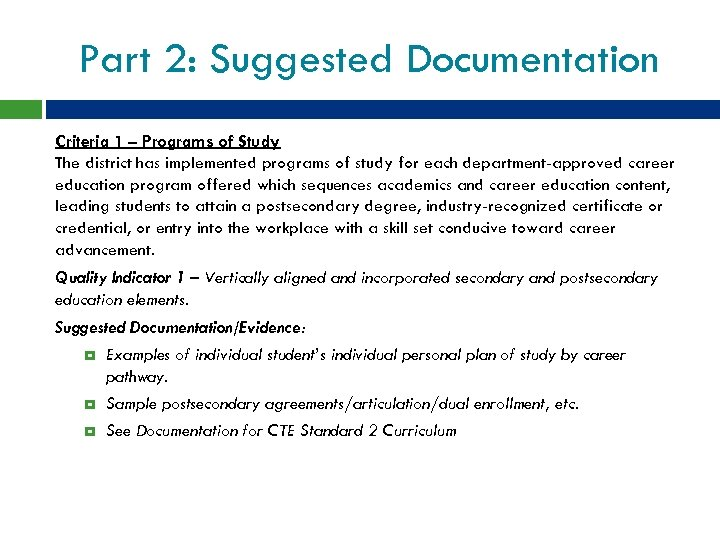 Part 2: Suggested Documentation Criteria 1 – Programs of Study The district has implemented