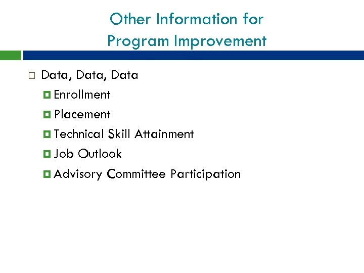 Other Information for Program Improvement Data, Data Enrollment Placement Technical Skill Attainment Job Outlook