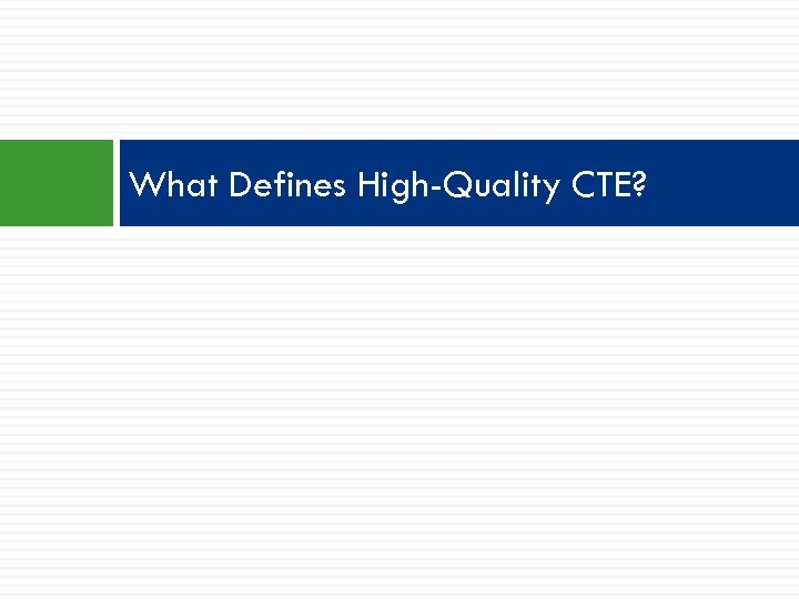 What Defines High-Quality CTE?