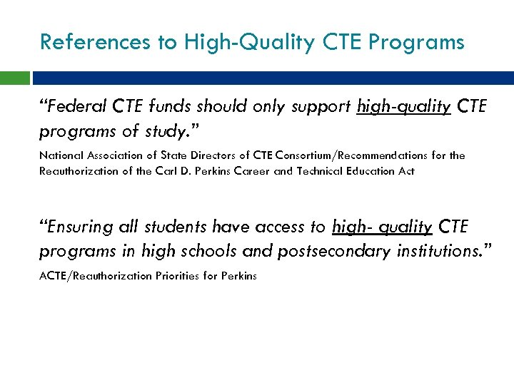 "References to High-Quality CTE Programs ""Federal CTE funds should only support high-quality CTE programs"