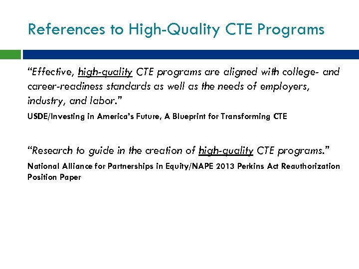 "References to High-Quality CTE Programs ""Effective, high-quality CTE programs are aligned with college- and"