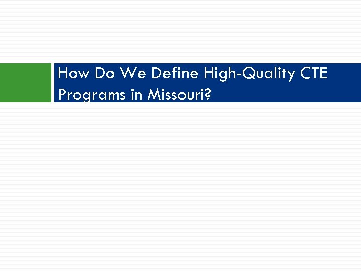 How Do We Define High-Quality CTE Programs in Missouri?