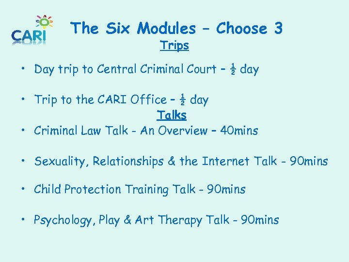 The Six Modules – Choose 3 Trips • Day trip to Central Criminal Court