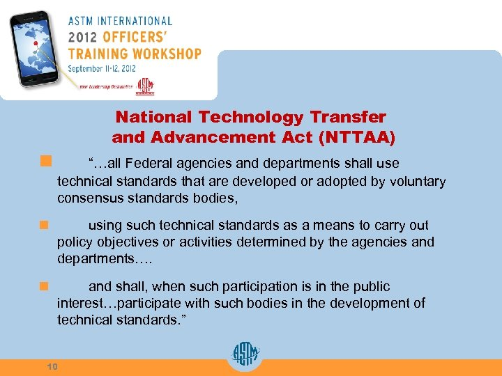 "National Technology Transfer and Advancement Act (NTTAA) n ""…all Federal agencies and departments shall"