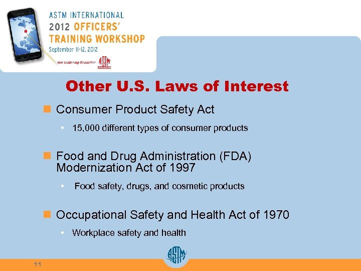 Other U. S. Laws of Interest n Consumer Product Safety Act • 15, 000