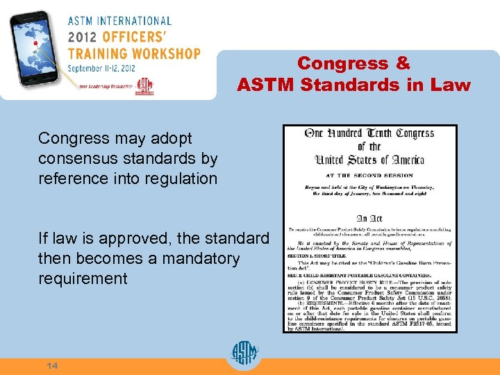 Congress & ASTM Standards in Law Congress may adopt consensus standards by reference into