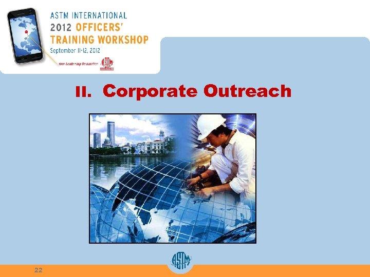 II. Corporate Outreach 22