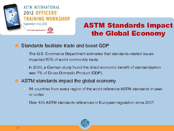 ASTM Standards Impact the Global Economy n Standards facilitate trade and boost GDP •