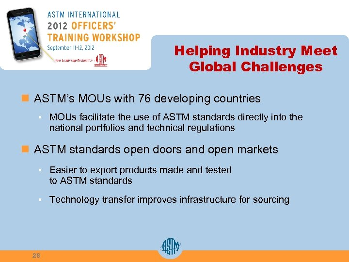 Helping Industry Meet Global Challenges n ASTM's MOUs with 76 developing countries • MOUs