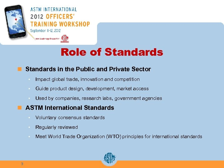 Role of Standards n Standards in the Public and Private Sector • Impact global