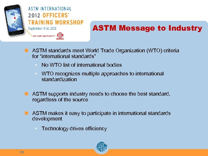ASTM Message to Industry n ASTM standards meet World Trade Organization (WTO) criteria for