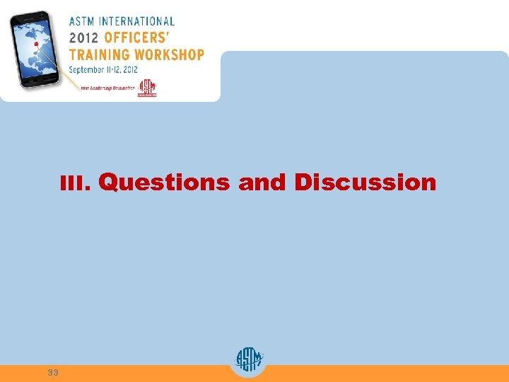 III. Questions and Discussion 33