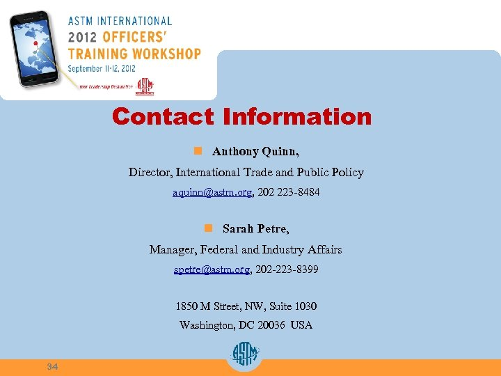 Contact Information n Anthony Quinn, Director, International Trade and Public Policy aquinn@astm. org, 202