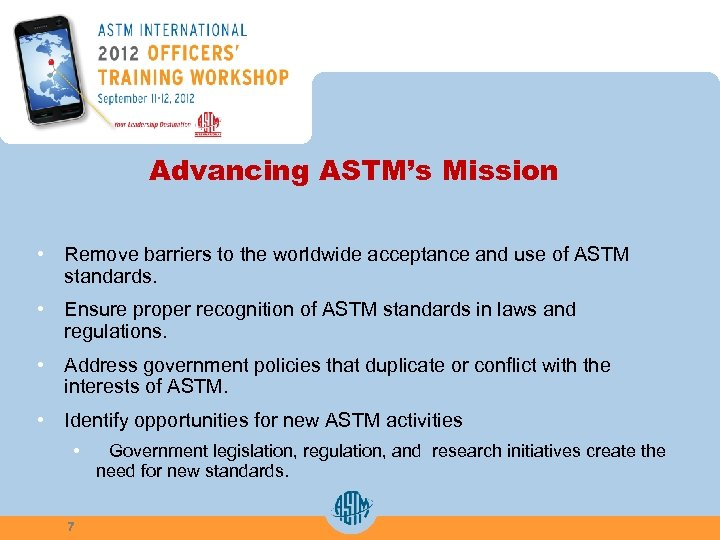 Advancing ASTM's Mission • Remove barriers to the worldwide acceptance and use of ASTM