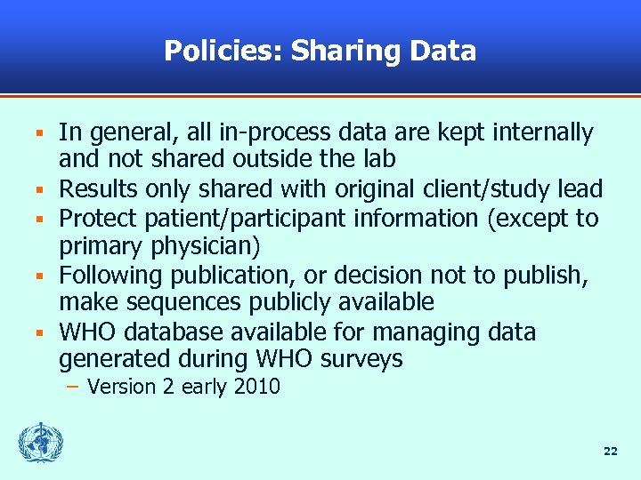 Policies: Sharing Data § § § In general, all in-process data are kept internally
