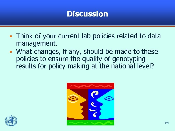 Discussion Think of your current lab policies related to data management. § What changes,