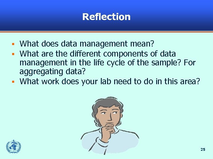 Reflection What does data management mean? What are the different components of data management