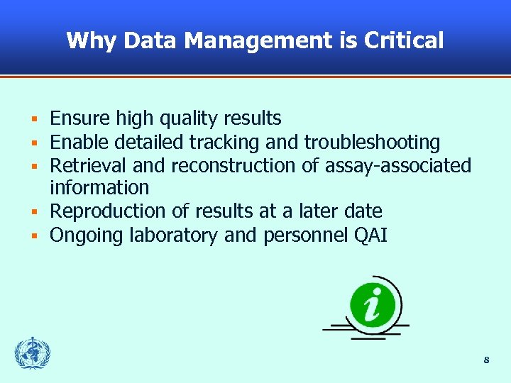 Why Data Management is Critical Ensure high quality results Enable detailed tracking and troubleshooting