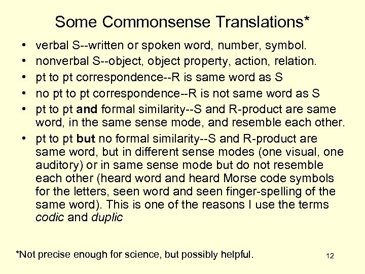 Some Commonsense Translations* • • • verbal S--written or spoken word, number, symbol. nonverbal