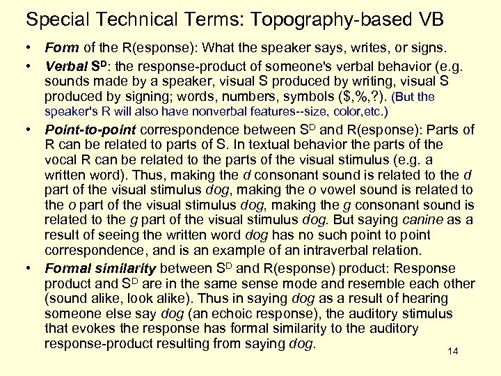 Special Technical Terms: Topography-based VB • Form of the R(esponse): What the speaker says,