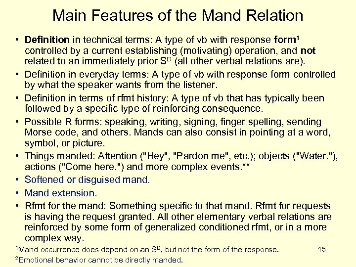 Main Features of the Mand Relation • Definition in technical terms: A type of