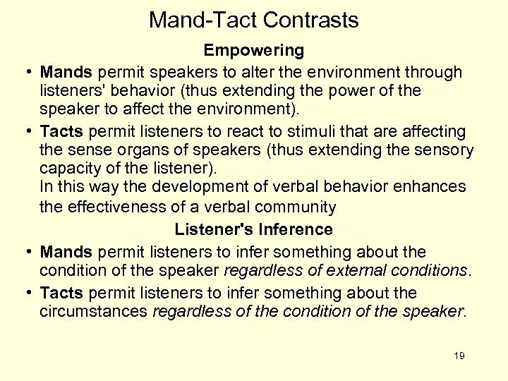 Mand-Tact Contrasts • • Empowering Mands permit speakers to alter the environment through listeners'