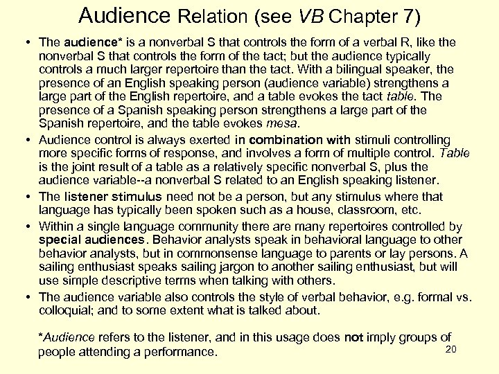 Audience Relation (see VB Chapter 7) • The audience* is a nonverbal S that