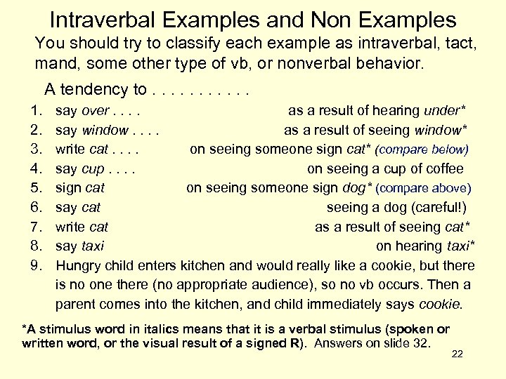 Intraverbal Examples and Non Examples You should try to classify each example as intraverbal,