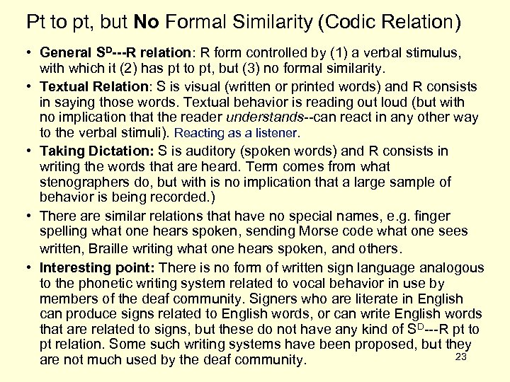 Pt to pt, but No Formal Similarity (Codic Relation) • General SD---R relation: R