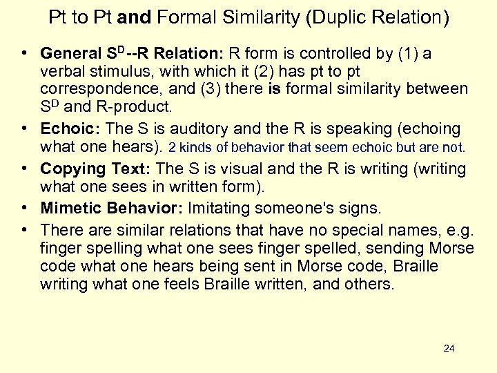 Pt to Pt and Formal Similarity (Duplic Relation) • General SD--R Relation: R form