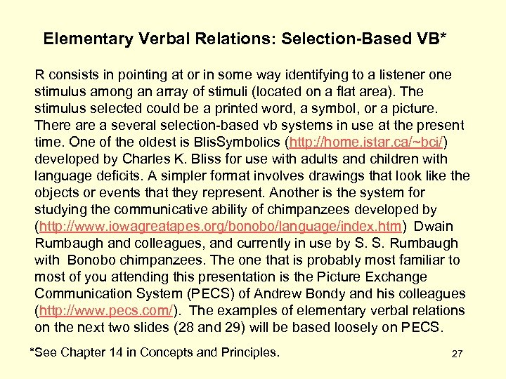 Elementary Verbal Relations: Selection-Based VB* R consists in pointing at or in some way