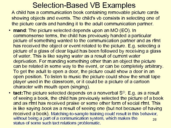 Selection-Based VB Examples A child has a communication book containing removable picture cards showing