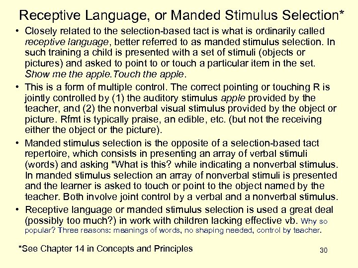 Receptive Language, or Manded Stimulus Selection* • Closely related to the selection-based tact is