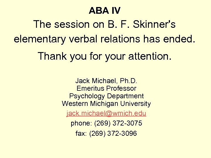 ABA IV The session on B. F. Skinner's elementary verbal relations has ended. Thank