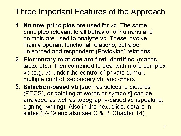 Three Important Features of the Approach 1. No new principles are used for vb.