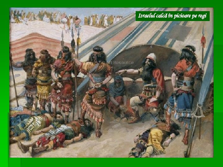 Israelul calcă în picioare pe regi
