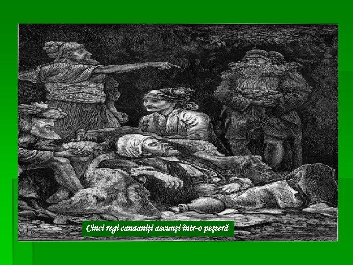 Cinci regi canaaniţi ascunşi într-o peşteră