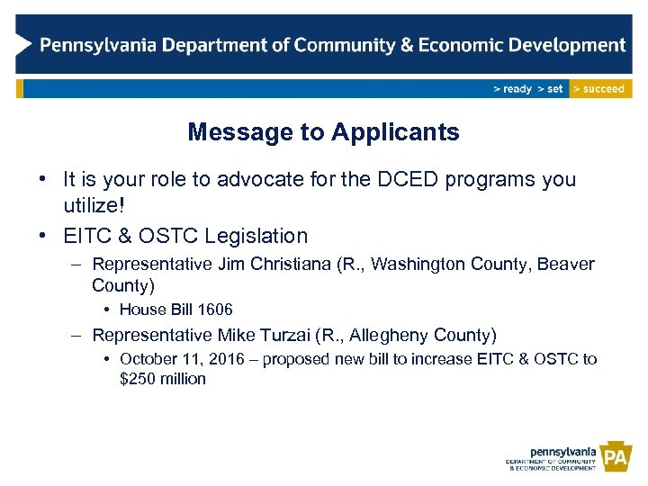Message to Applicants • It is your role to advocate for the DCED programs