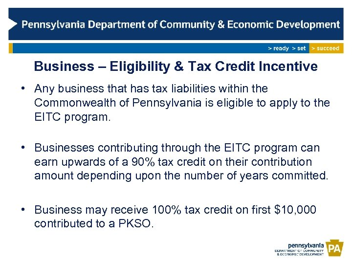Business – Eligibility & Tax Credit Incentive • Any business that has tax liabilities
