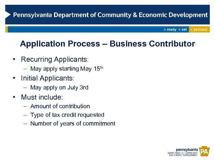 Application Process – Business Contributor • Recurring Applicants: – May apply starting May 15