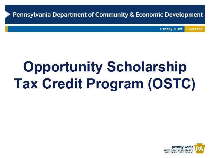 Opportunity Scholarship Tax Credit Program (OSTC)