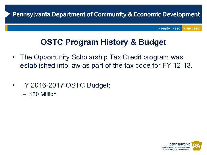 OSTC Program History & Budget • The Opportunity Scholarship Tax Credit program was established