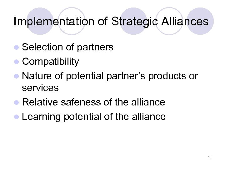 Implementation of Strategic Alliances l Selection of partners l Compatibility l Nature of potential