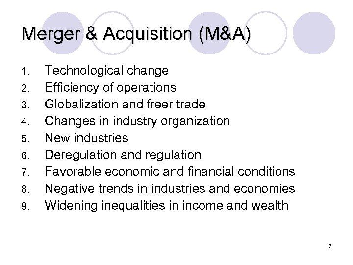 Merger & Acquisition (M&A) 1. 2. 3. 4. 5. 6. 7. 8. 9. Technological