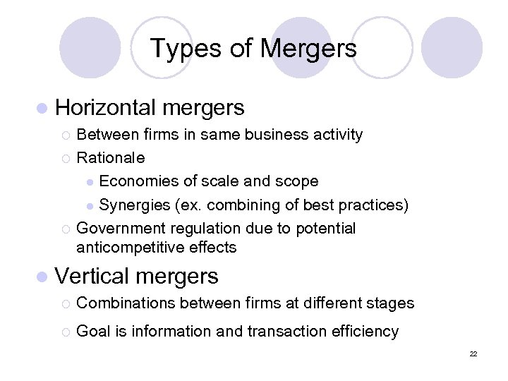 Types of Mergers l Horizontal ¡ ¡ ¡ mergers Between firms in same business