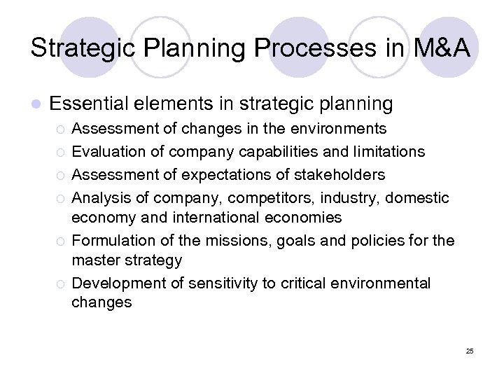 Strategic Planning Processes in M&A l Essential elements in strategic planning ¡ ¡ ¡
